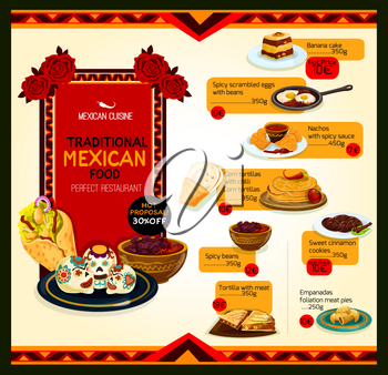 Mexican cuisine restaurant menu with traditional food for special offer poster template. Tortilla and nacho with meat fillings and salsa sauce, spicy bean with eggs, meat pie, banana cake and cookie
