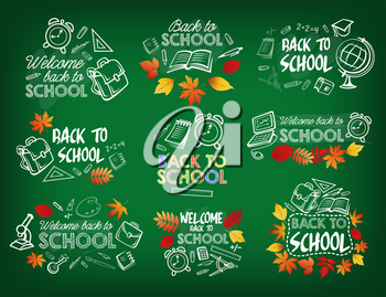Welcome back to school chalk sketch badge on green school blackboard. School supplies, pencil, book and ruler, pen, schoolbag and clock, globe and computer with autumn leaves for education design