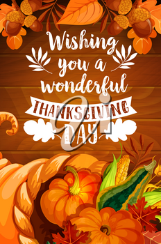 Thanksgiving Day cornucopia with autumn leaf on wooden background. Fall season harvest horn of plenty full of pumpkin and corn vegetable poster design, decorated with orange foliage and forest acorn