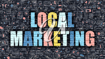 Local Marketing. Multicolor Inscription on Dark Brick Wall with Doodle Icons. Local Marketing Concept in Modern Style. Doodle Design Icons. Local Marketing on Dark Brickwall Background.