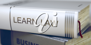 Learn Law Concept. Book Title. Learn Law - Book Title on the Spine. Closeup View. Stack of Business Books. Learn Law - Leather-bound Book in the Stack. Closeup. Blurred Image. Selective focus. 3D.