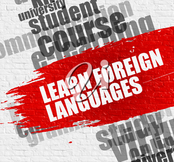 Business Education Concept: Learn Foreign Languages on the Red Brush Stroke. Learn Foreign Languages - on White Brickwall with Word Cloud Around. Modern Illustration.