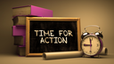 Hand Drawn Time for Action Concept  on Chalkboard. Blurred Background. Toned Image.