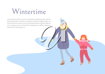 Wintertime season, mother and child walking outdoors vector. People holding hands of each other, mom and daughter wearing warm clothes, jacket scarf
