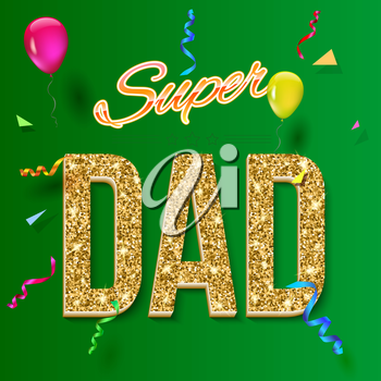 Super dad inscription with glossy glitter, on the colored background. Super dad greeting card. Vector illustration. can use for farther day card.