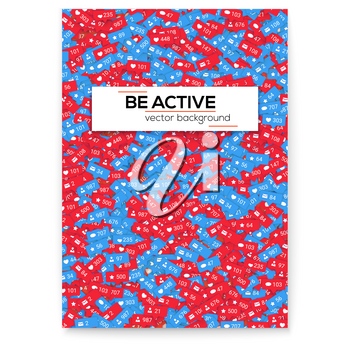 Different icons of social media network activity. Be active. Vector motivational poster, cover design. Notification of likes, comments, follow and followers. Sign of network activity with counters