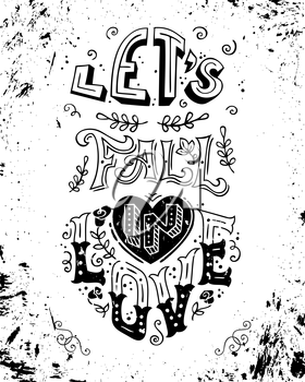 Romantic quote. Vintage grunge hand-lettering. Can be used as a poster for Valentine's day and wedding or print on t-shirts and bags.