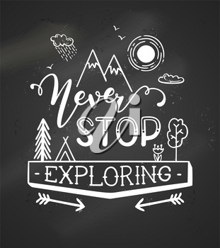 Unique hand-drawn quote. Vector chalk lettering on blackboard background. Ready to use prints for poster, mug, banner, bag, card or t-shirt design.