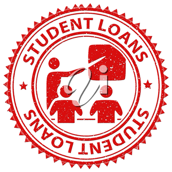 Student Loans Showing Loaning Learning And Students