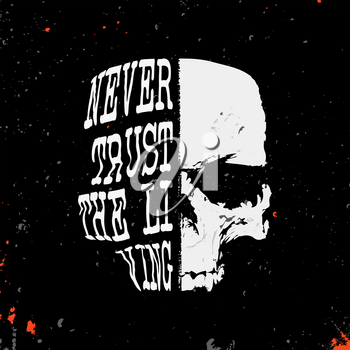 Skull with slogan - never trust the living - vintage stamp for denim or t-shirt. Design for printing products, badge, applique, label, t shirt, jeans and casual wear print. Vector illustration.